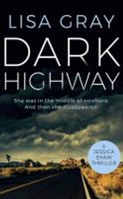 Gray, Lisa.Dark highway