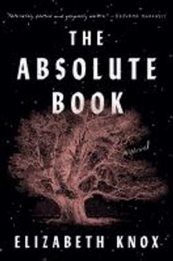Knox, Elizabeth,The absolute book