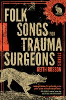 Folk songs for trauma surgeons, stories.