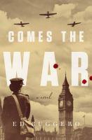 Ruggero, Ed,Comes the war;a novel