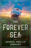 Johnson, Joshua Phillip,The forever sea.