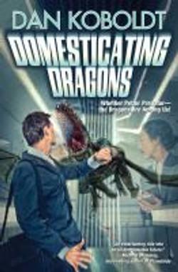 Koboldt,Dan,Domesticating dragons