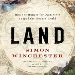 Winchester, Simon,Land;how the hunger fo