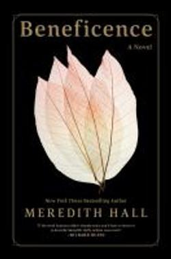 Hall, Meredith,Beneficence ;a novel