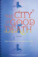 The city of good death, a novel