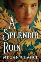 A splendid ruin, a novel