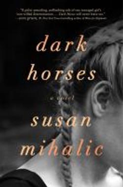 Mihalic, Susan,Dark horses ;a novel