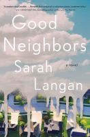 Good neighbors, a novel
