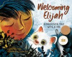 Welcoming Elijah, a Passover tale with a