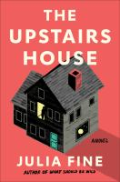 The upstairs house, a novel