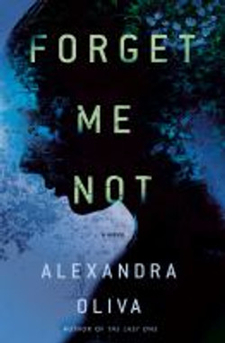 Forget me not, a novel