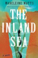 Watts, Madeleine,The inland sea