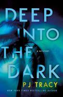 Tracy, P. J.,Deep into the dark