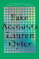 Oyler, Lauren,Fake accounts ;a novel