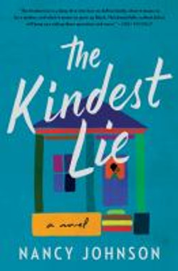 Johnson, Nancy,The kindest lie ;a novel.