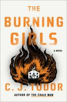 Tudor, C. J.,The burning girls ;a novel.