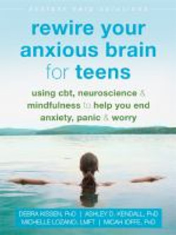 Rewire your anxious brain for teens, usi