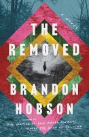 Hobson, Brandon,The removed ;a novel