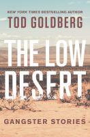 Goldberg, Tod,The low desert ;gangster s