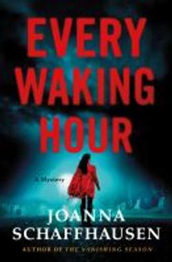 Schaffhausen, Joanna,Every waking hour