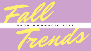 FALL TRENDS 2018 that rocked my world at WWDMAGIC VEGAS