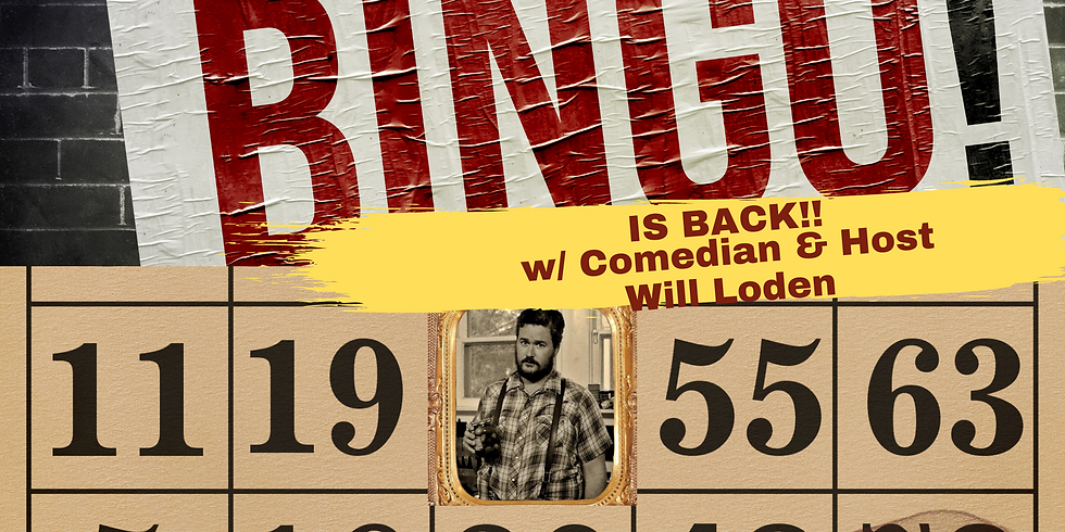 BINGO NIGHT IS BACK!! with Comedian Will Loden!