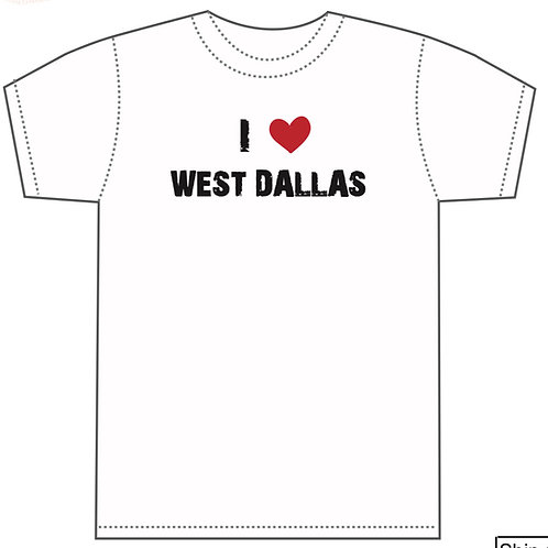 I Love West Dallas T-Shirt