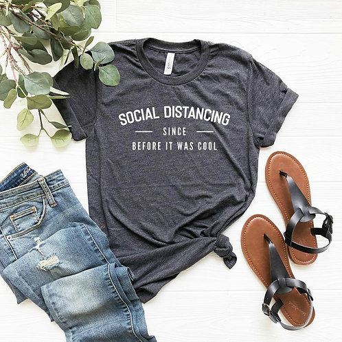 PLAYERA SOCIAL DISTANCING SINCE BEFORE IT WAS COOL