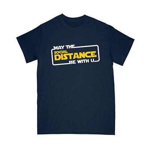PLAYERA MAY THE SOCIAL DISTANCE BE WITH YOU