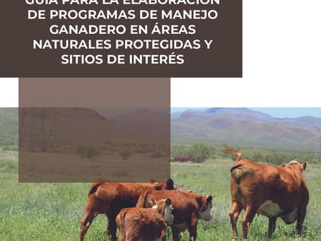 Guía para la Elaboración de Programas de Manejo Ganadero en Áreas Naturales Protegidas.