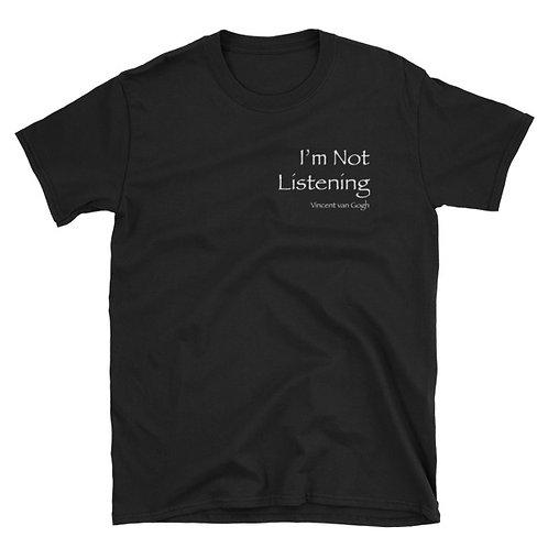 I'm Not Listening Men's Short Sleeve Tee