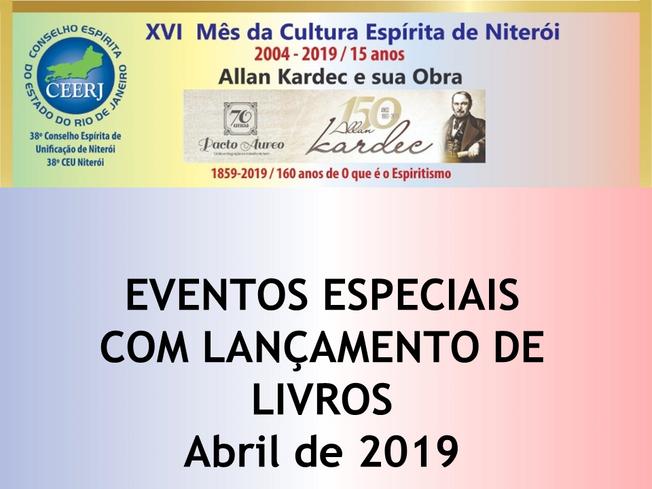 38o. CEU Niterói -XVI Mês da Cultura Espírita de Niterói -EVENTOS ESPECIAIS COM LANÇAMENTO DE LIVROS