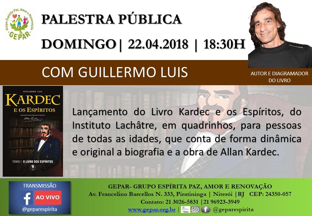PALESTRA PÚBLICA COM GUILLERMO LUIS 22/04 ÀS 18:30H NO GEPAR (Homenagem ao Livro Espírita) https://www.facebook.com/events/2101505673415249/