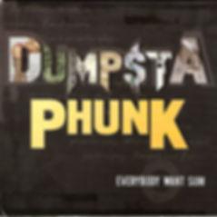Everybody Want Sum_Dumpstaphunk.jpg