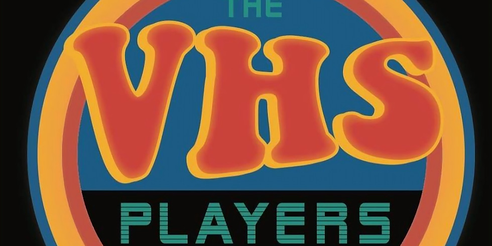 The VHS Players + Guests