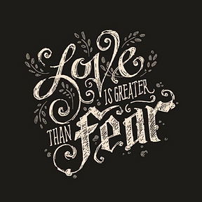 Love is Greater Than Fear.png
