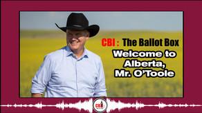 The Ballot Box E1. Welcome to Alberta Mr. O'Toole!