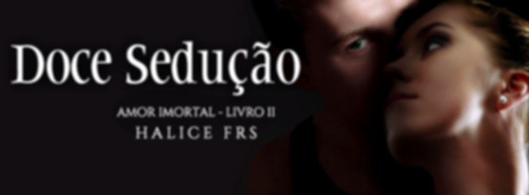 Face - Doce sedução - Halice.jpg