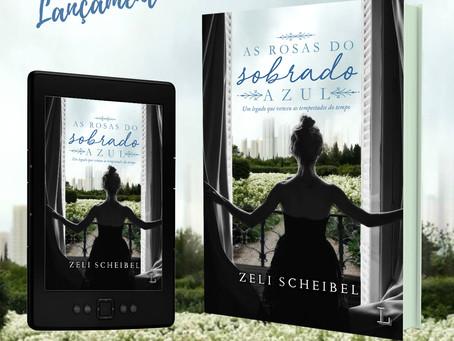 Conheça As Rosas do Sobrado Azul, o novo romance de Zeli Scheibel