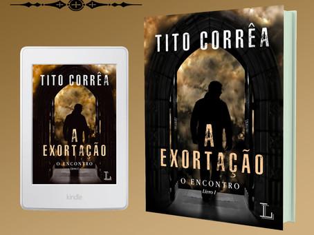 Chegou o ebook de 'A Exortação', o primeiro livro da série O Encontro, de Tito Corrêa