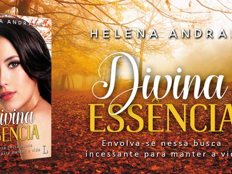 Tudo que você queria saber sobre Divina Essência, o novo romance de Helena Andrade