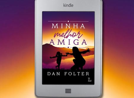 Chegou o ebook 'Minha Melhor Amiga', do autor Dan Folter!