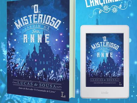 """Conheça """"O Misterioso Jardim da Sra. Anne"""", o novo livro de Lucas de Sousa"""