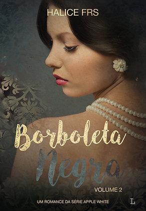Borboleta Negra, série Apple White vol.2