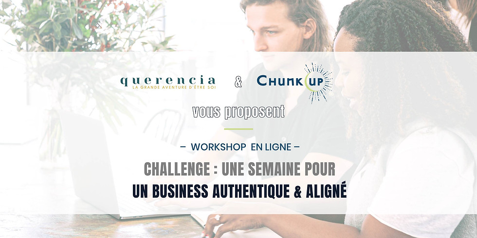Challenge : une semaine pour un business authentique et aligné