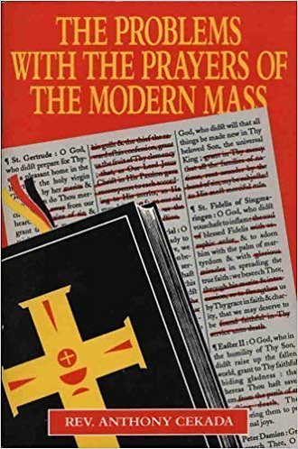 The Problems With the Prayers of the Modern Mass Paperback  –Fr Cekada