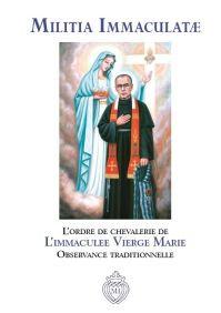 L'ordre de chevalerie de L'immaculee Vierge Marie(Observance traditionnelle)