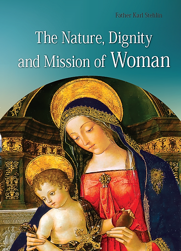 THE NATURE, DIGNITY AND MISSION OF WOMAN