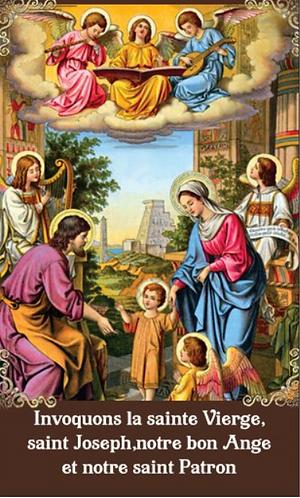 Carte de prière - Invoquons la sainte Vierge, saint Joseph, notre bon Ange et...