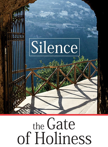 SILENCE- the Gate of Holiness